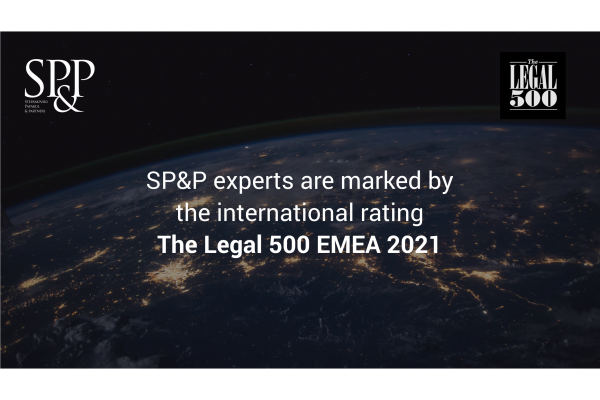 SP&P experts are marked by the international rating The Legal 500 EMEA 2021